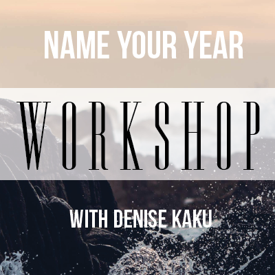Name-your-year-workshop-denise-kaku-2016